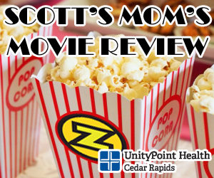 SCOTT'S MOM'S MOVIE REVIEW!