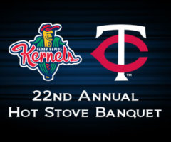 CEDAR RAPIDS KERNELS HOT STOVE RETURNS!