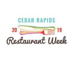 CEDAR RAPIDS RESTAURANT WEEK 2019!