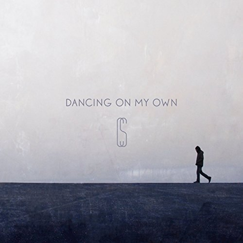 Dancing On My Own - Dancing On My Own