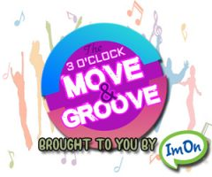 3 O'CLOCK MOVE & GROOVE, BROUGHT TO YOU BY IMON COMMUNICATIONS!