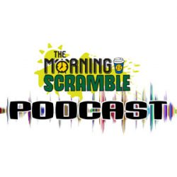 THE MORNING SCRAMBLE PODCAST