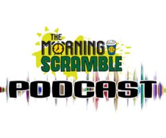 THE MORNING SCRAMBLE PODCAST!