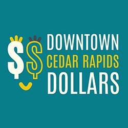 DOWNTOWN CEDAR RAPIDS DOLLARS